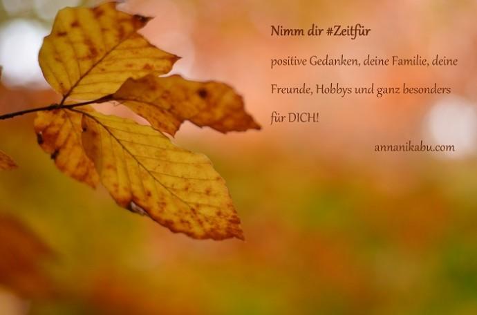 Zeitfür_Zeit nehmen_nimm dir Zeit_positive Gedanken_Familie_Zeit für Familie_Blogparade_Fielfalt_Annanikabu