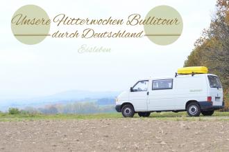 Flitterwochen Bullitour_Eisleben_Tag 2